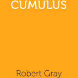 Cumulus: Robert Gray and the Visual Arts of Poetry by Martin Langford